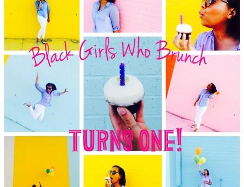 Black Girls Who Brunch Turns ONE!