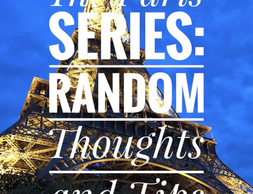 The Paris Series: Random Thoughts and Tips