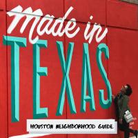 Houston Neighborhood Guide Pt. 1-Cover