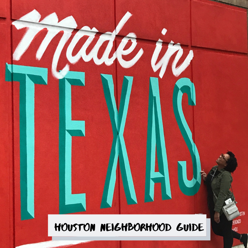 Houston Neighborhood Guide Pt. 1